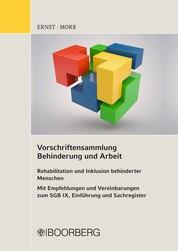 Vorschriftensammlung Behinderung und Arbeit - Rehabilitation und Inklusion behinderter Menschen - Mit Empfehlungen und Vereinbarungen zum SGB IX, Einführung und Sachregister