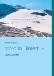 Mord in Hintertux - Tatort Zillertal