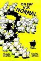 Manuel Wagner: Ich bin nur normal