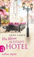 Anne Labus: Das kleine Altstadthotel ★★★★