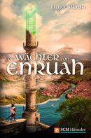 Timo Braun: Die Wächter von Enruah