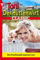 Friederike von Buchner: Toni der Hüttenwirt Classic 19 – Heimatroman