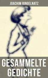 Gesammelte Gedichte - 719 Titel: Kuttel Daddeldu + Geheimes Kinder-Spiel-Buch + Kinder-Verwirr-Buch + Allerdings…