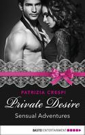Patrizia Crespi: Private Desire - Sensual Adventures