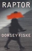 Dorsey Fiske: Raptor
