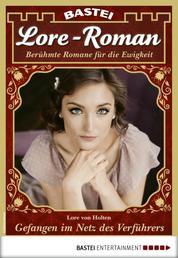 Lore-Roman 47 - Liebesroman - Gefangen im Netz des Verführers