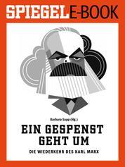 Ein Gespenst geht um - Die Wiederkehr des Karl Marx - Ein SPIEGEL E-Book