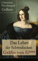 Christian Fürchtegott Gellert: Das Leben der Schwedischen Gräfin von G***
