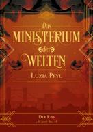 Luzia Pfyl: Das Ministerium der Welten - Band 1: Der Riss ★★★★