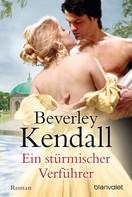 Beverley Kendall: Ein stürmischer Verführer ★★★★