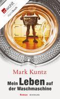 Mark Kuntz: Mein Leben auf der Waschmaschine ★★★★★