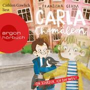 Carla Chamäleon: Oh Schreck, ich bin weg! - Chamäleon Girl, Band 1 (Ungekürzte Lesung)