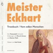 Meister Eckhart. Trostbuch / Vom edlen Menschen - Gelesen von Axel Grube