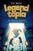 Lee Bacon: Legendtopia – Im Bann der Zauberin ★★★★★
