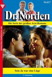 Dr. Norden 617 – Arztroman - Sein Ja war eine Lüge