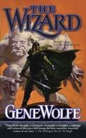 Gene Wolfe: The Wizard