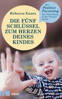 Rebecca Eanes: Die fünf Schlüssel zum Herzen deines Kindes ★★★★