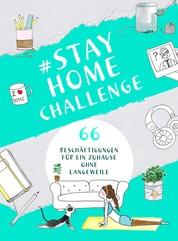 #StayHomeChallenge - 66 Beschäftigungen für ein Zuhause ohne Langeweile