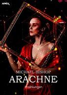 Michael Bishop: ARACHNE