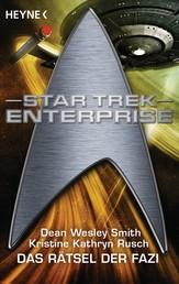 Star Trek - Enterprise: Das Rätsel der Fazi - Roman