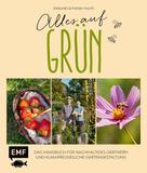 Deborah Hucht: Alles auf Grün – Das Handbuch für nachhaltiges Gärtnern und klimafreundliche Gartengestaltung