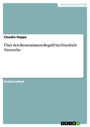 Über den Ressentiment-Begriff bei Friedrich Nietzsche