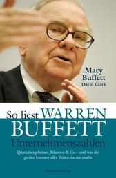 So liest Warren Buffett Unternehmenszahlen - Quartalsergebnisse, Bilanzen & Co - und was der größte Investor aller Zeiten daraus macht