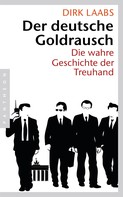 Dirk Laabs: Der deutsche Goldrausch ★★★★