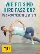 Siegbert Tempelhof: Wie fit sind Ihre Faszien? ★★★★