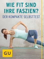 Wie fit sind Ihre Faszien? - So testen Sie die sieben Faszienlinien Ihres Körpers – der kompakte Selbsttest