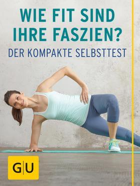 Wie fit sind Ihre Faszien?