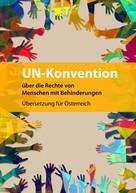 BIZEPS - Zentrum für Selbstbestimmtes Leben: UN-Konvention über die Rechte von Menschen mit Behinderungen ★★★