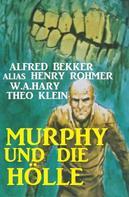 Alfred Bekker: Murphy und die Hölle