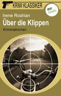 Irene Rodrian: Krimi-Klassiker - Band 15: Über die Klippen