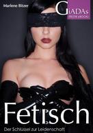 Marlene Bitzer: Fetisch - Der Schlüssel zur Leidenschaft ★★★