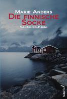 Marie Anders: Die finnische Socke: Salzburg Krimi ★★★★