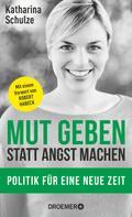 Katharina Schulze: Mut geben, statt Angst machen ★★