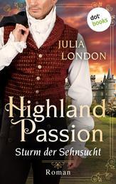 Highland Passion - Sturm der Sehnsucht: Der Lockhart-Clan Band 2 - Roman