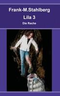 Frank-M. Stahlberg: Lila 3 - Die Rache