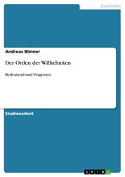 Der Orden der Wilhelmiten - Bedeutend und Vergessen