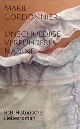 Unschuldige Verführerin_Nadine - BsB_Historischer Liebesroman