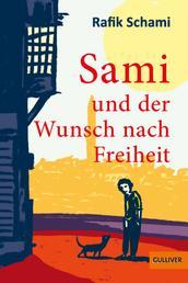 Sami und der Wunsch nach Freiheit - Roman