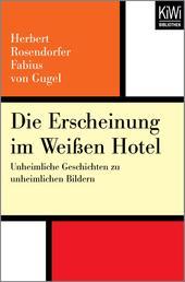 Die Erscheinung im weißen Hotel - Unheimliche Geschichten zu unheimlichen Bildern