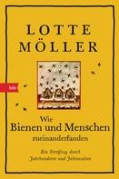 Lotte Möller: Wie Bienen und Menschen zueinanderfanden