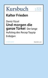 Und morgen die ganze Türkei - Der lange Aufstieg des Recep Tayyip Erdogan