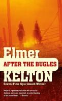Elmer Kelton: After the Bugles
