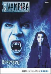 Vampira - Folge 03 - Besessen