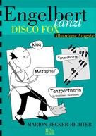 Marion Becker-Richter: Engelbert tanzt Disco Fox ★★★