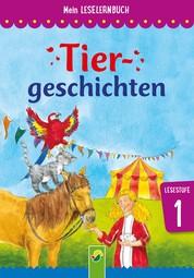 Tiergeschichten - Mein Leselernbuch: Lesestufe 1