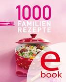 Naumann & Göbel Verlag: 1000 Familienrezepte ★★★